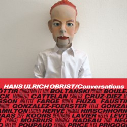 "Hans-Ulrich Obrist has conducted 2,400 hours of interviews with creative people: ""salons of the twenty-first century.""  Pictured is his book cover: Hans-Ulrich Obrist, ""Conversations, Vol. 1,"" Manuella Editions, Paris, ISBN : 978-2-917217-00-9."